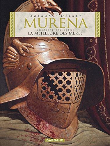 Murena, Tome 3 : La meilleure des mères par Jean Dufaux, Philippe Delaby