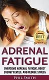 Best Adrenal Energy Supplements - Adrenal Fatigue: Overcome Adrenal Fatigue Syndrome, Boost Energy Review