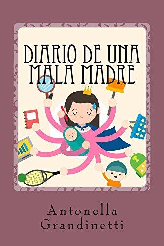 Diario de una mala madre por Antonella Grandinetti