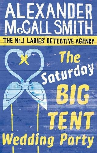 The Saturday Big Tent Wedding Party: 12 (No. 1 Ladies' Detective Agency)