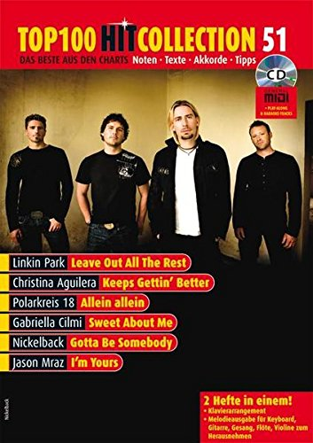 Top 100 Hit Collection 51: Keeps Gettin' Better, Leave Out All The Rest, I'm Yours, Allein Allein, Sweet About Me, Gotta Be Somebody. Noten für ... + CD mit MIDI-Files & Play-Along-Tracks