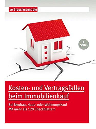 Versteckte Haus (Kosten- und Vertragsfallen beim Immobilienkauf: Bei Neubau, Haus oder Wohnungskauf. Mit mehr als 120 Checkblättern)