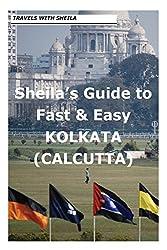Sheila's Guide to Fast & Easy Kolkata/Calcutta