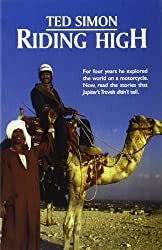 Riding High: The Stories that Jupiter's Travels Didn't Tell by Ted Simon (2003-11-20)