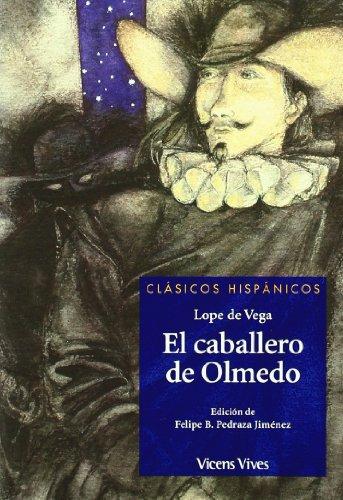 El Caballero De Olmedo N/c (Clásicos Hispánicos) - 9788431636685 por Felix Lope De Vega