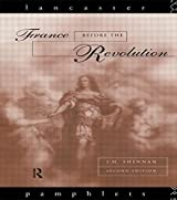 France Before the Revolution (Lancaster Pamphlets) by J. H. Shennan (1995-06-12)