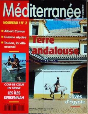 MEDITERRANEE MAGAZINE [No 2] du 01/06/1994 - TERRE ANDALOUSE - REVES D'EGYPTE - ALBERT CAMUS - CUISINE NICOISE - TOULON - LA VILLE ARSENAL - EN TUNISIE - LES ILES KERKENNAH