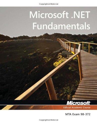 Exam 98-372 Microsoft .NET Fundamentals (Microsoft Official Academic Course)