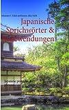 Japanische Sprichwörter & Redewendungen: Japanese proverbs & phrases
