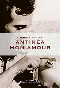 Antinéa mon amour par Sophie Caratini