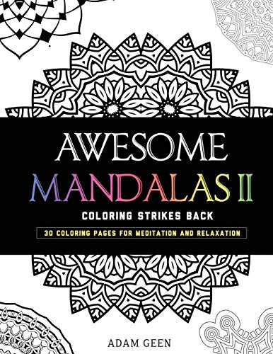 Awesome Mandalas II: Coloring Strikes Back (Stress Relieving Patterns, Band 2)