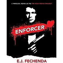 Enforcer: A Prequel Novella to The New Mafia Trilogy