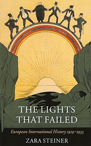 The Lights that Failed: European International History 1919-1933 (Oxford History of Modern Europe) por Zara Steiner