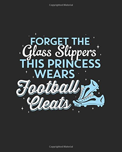 Football Notebook - This Princess Wears Football Cleats - 8x10 Dot Grid Journal Paper: Football Journal for Women and Girls Daily Journaling with Bullet Paper (Womens Football Cleats)