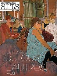 Connaissance des Arts, Hors-série N° 526 : Le musée Toulouse-Lautrec Albi