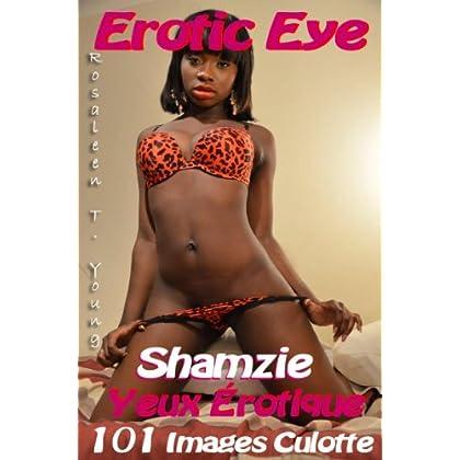Yeux Érotique: Shamzie 101 Images Culotte FR (Yeux Érotique: 101 Images Culotte FR t. 1)