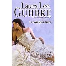 La cosa más dulce: Las chicas de Little Russell III (La Romántica) de Laura Lee Guhrke (17 ene 2012) Tapa blanda