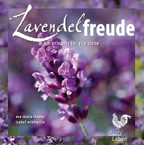 Lavendelfreude: Ein Erlebnis für alle Sinne (Geschenkbuch)