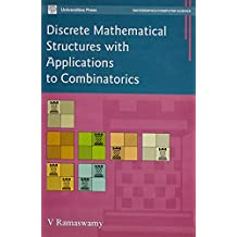 Discrete Mathematical Structures with Applications to Combinatorics
