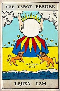 The Tarot Reader: A Vestigial Tale (Vestigial Tales Book 3) by [Lam, Laura]