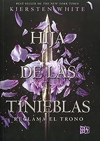Hija de Las Tinieblas par Kiersten White