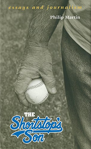 The Shortstop's Son: Essays and Journalism / Philip Martin.