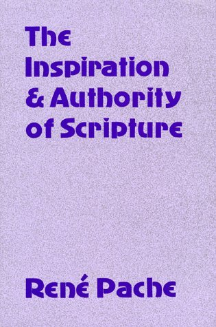 The Inspiration and Authority of Scripture by Rene Pache (1992-06-01)