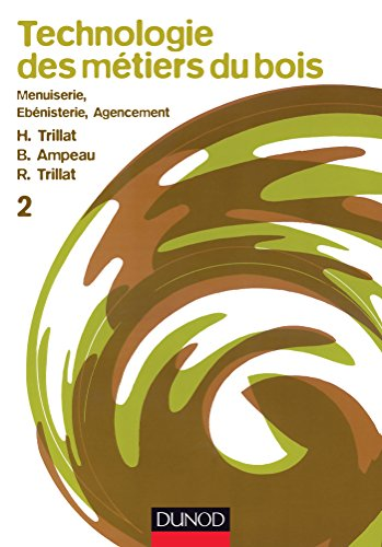 Technologie des métiers du bois, tome 2