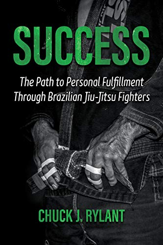 Success: The Path to Personal Fulfillment Through Brazilian Jiu-Jitsu Fighters (English Edition)