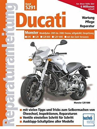 Ducati Monster: ab Modelljahr 2005 (Reparaturanleitungen) -