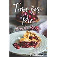 Time for Pie: Easy Pie Recipes