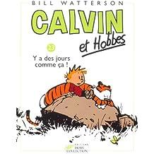 Calvin & Hobbes, Tome 23 : Y a des jours comme ça !