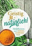 Geistig fit - natürlich! (Amazon.de)