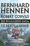 Die Phileasson-Saga - Silberflamme: Roman - Bernhard Hennen