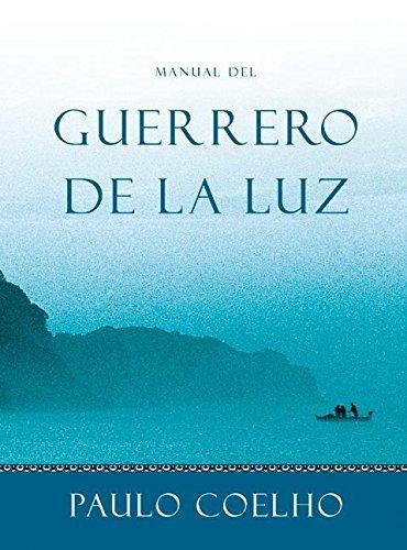Manual del Guerrero de la Luz by Paulo Coelho (2003-03-18)