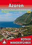 Azoren: Die schönsten Küsten- und Bergwanderungen. 77 Touren. Mit GPS-Tracks. (Rother Wanderführer)