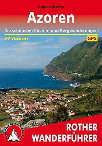 Preisvergleich Produktbild Azoren: Die schönsten Küsten- und Bergwanderungen. 86 Touren. Mit GPS-Tracks (Rother Wanderführer)