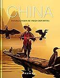 """China: Entdeckungen im """"Reich der Mitte"""" (KUNTH Bildbände/Illustrierte Bücher) -"""