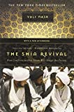 The Shia Revival – How Conflicts within Islam Will  Shape the Future
