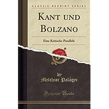Kant und Bolzano: Eine Kritische Parallele (Classic Reprint)