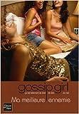 gossip girl tome 8 ma meilleure ennemie de cecily von ziegesar marianne thirioux roumy traduction 26 mai 2006