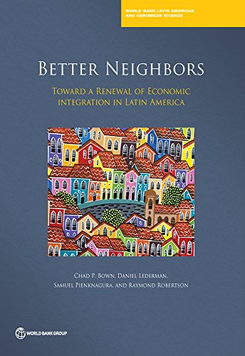 better-neighbors-toward-a-renewal-of-economic-integration-in-latin-america