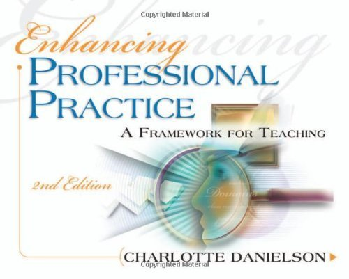 Enhancing Professional Practice: A Framework for Teaching, 2nd Edition by Danielson, Charlotte (2007) Paperback