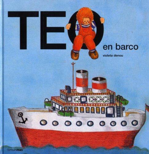 Teo en barco (Teo descubre el mundo) por Violeta Denou