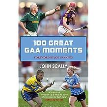 100 Great GAA Moments (English Edition)
