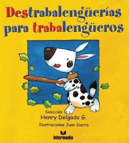 Destrabalenguerias para Trabalengueros/Tongue Twisters for Tongue Twisterers por Henry Delgado