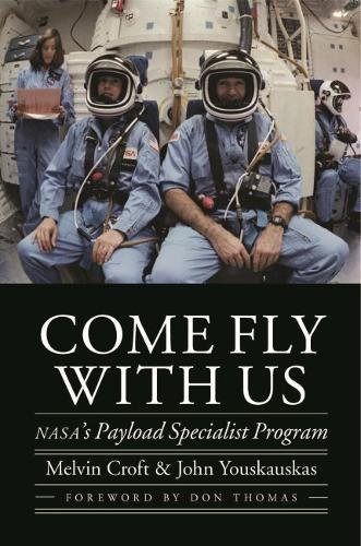 Price comparison product image Come Fly with Us: NASA's Payload Specialist Program (Outward Odyssey: A People's History of Spaceflight)