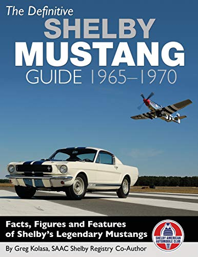 The Definitive Shelby Mustang Guide: 1965-1970 PDF Books