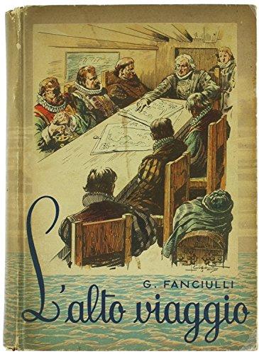 L'ALTO VIAGGIO. Avventure di Ferdinando Colombo. Illustrazioni di Aurelio Craffonara.