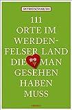 111 Orte im Werdenfelser Land, die man gesehen haben muss: Reiseführer